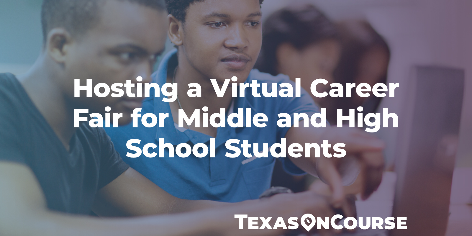 Hosting a Virtual Career Fair for Middle and High School Students