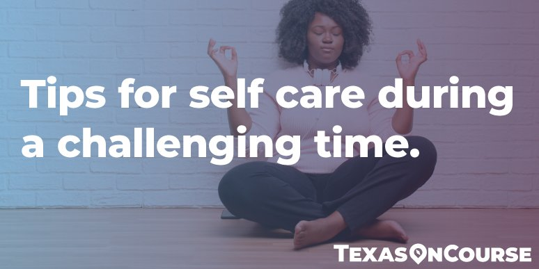 Woman doing yoga with text tips for self care during a challenging time.