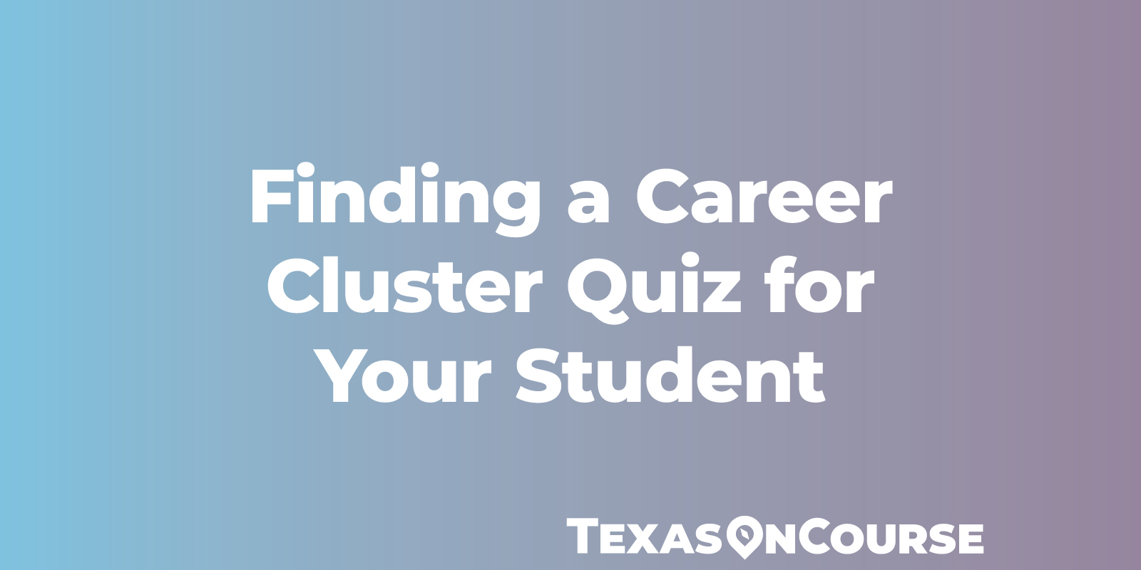 Finding a Career Cluster Quiz for Your Student