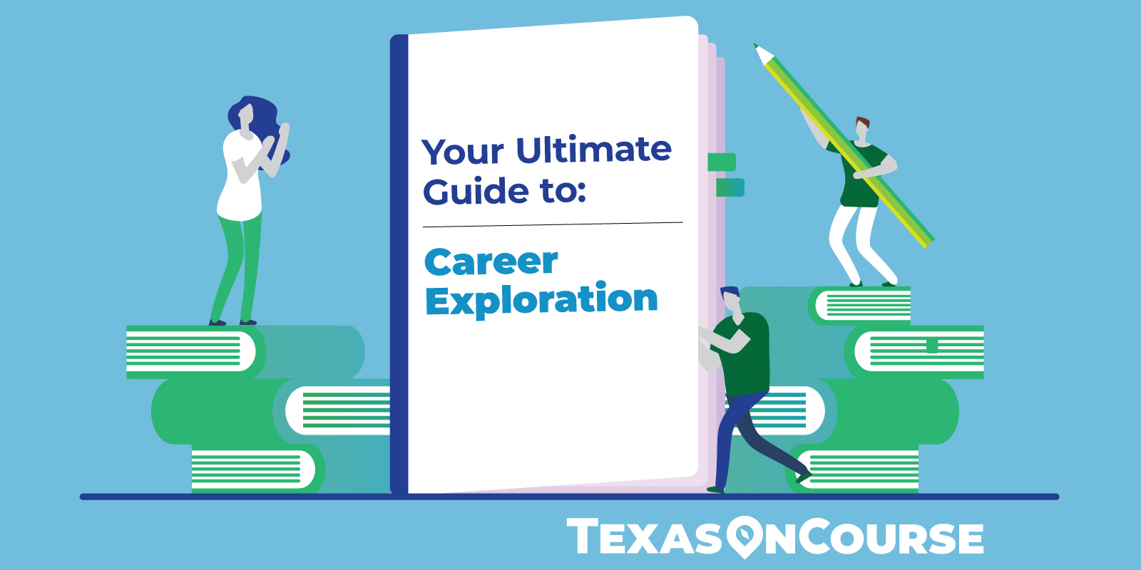 Your Ultimate Guide to: Career Exploration