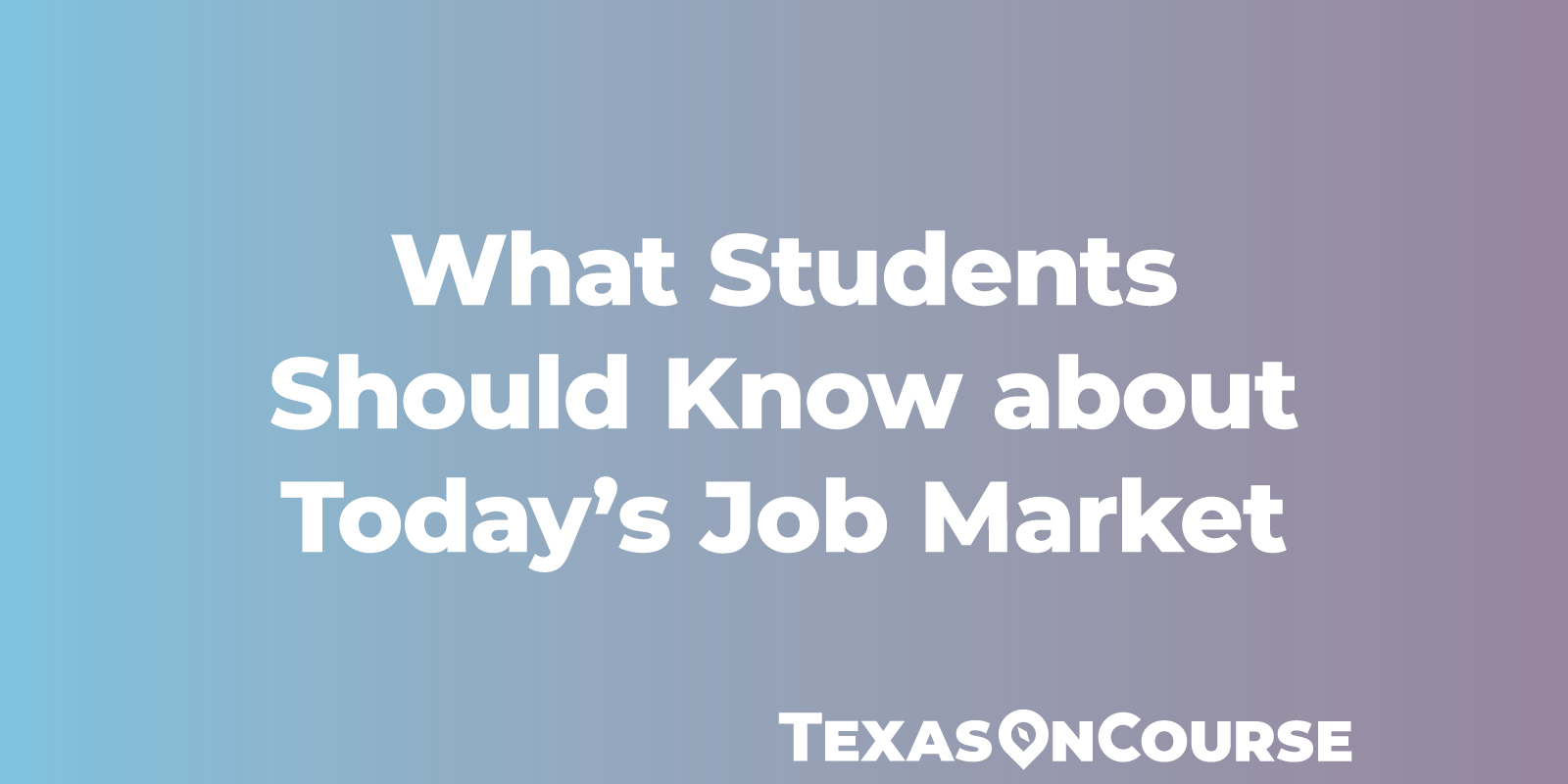 What Students Should Know about Today's Job Market