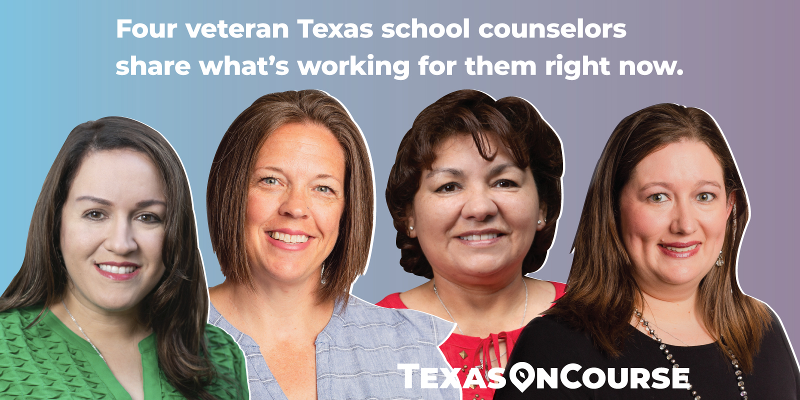 Four veteran Texas school counselors share what's working for them right now.