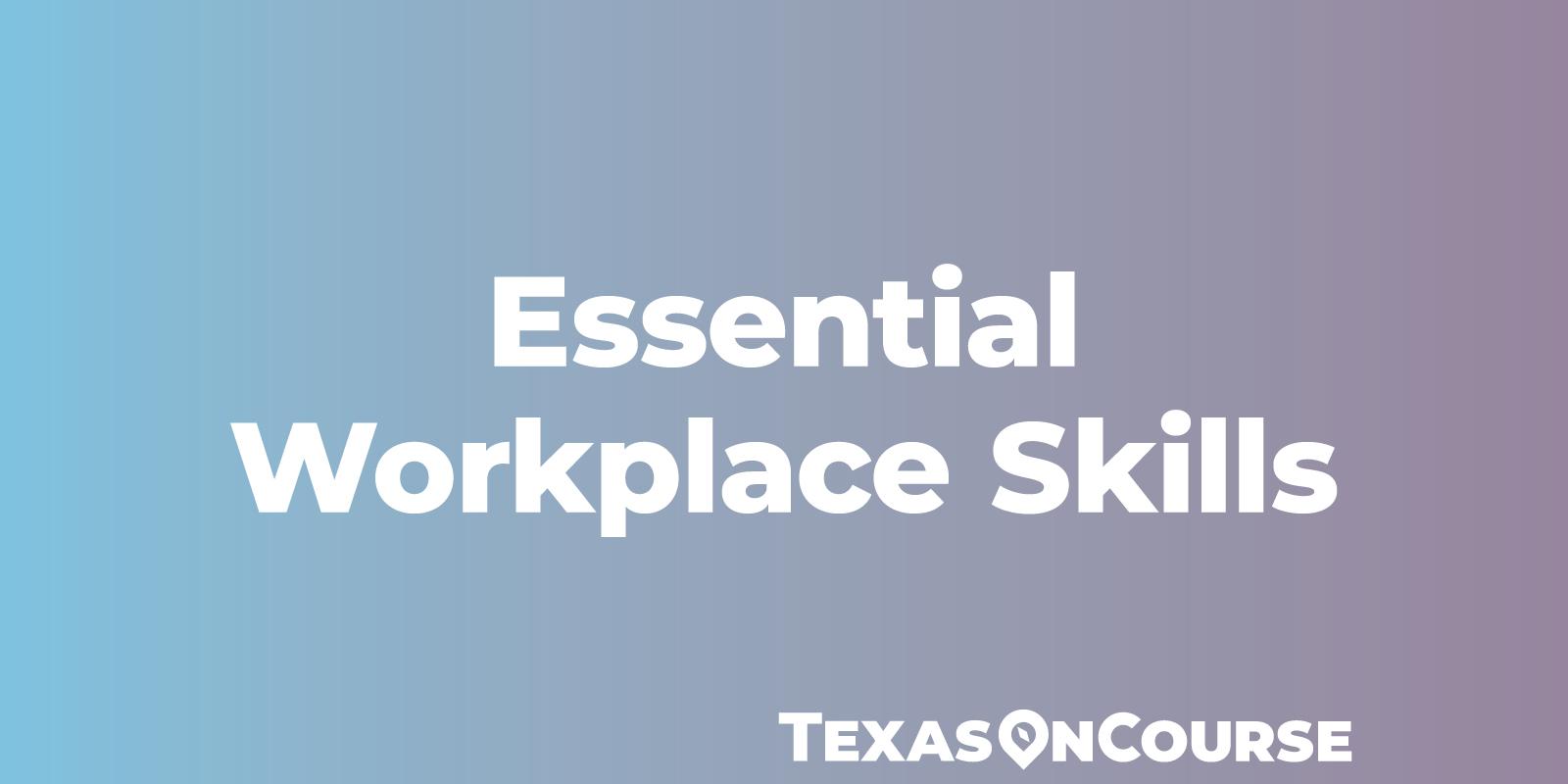 Essential Workplace Skills
